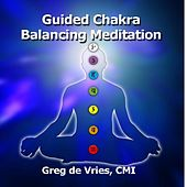 Play & Download Guided Chakra Balancing Meditation by Greg de Vries | Napster