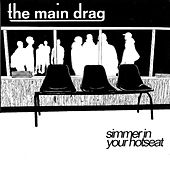 Play & Download Simmer In Your Hotseat by The Main Drag | Napster
