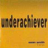 Underachiever by Sean Smith