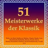 Play & Download 51 Meisterwerke Der Klassik by Various Artists | Napster
