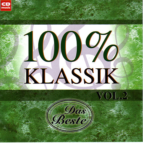Play & Download 100% Klassik Vol. 2 by Das Große Klassik Orchester | Napster