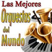 Play & Download Las Mejores Orquestas Del Mundo by Various Artists | Napster