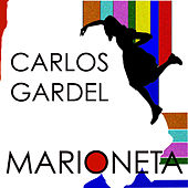 Play & Download Marioneta by Carlos Gardel | Napster