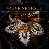 Play & Download El Sueño by Jorge Negrete | Napster