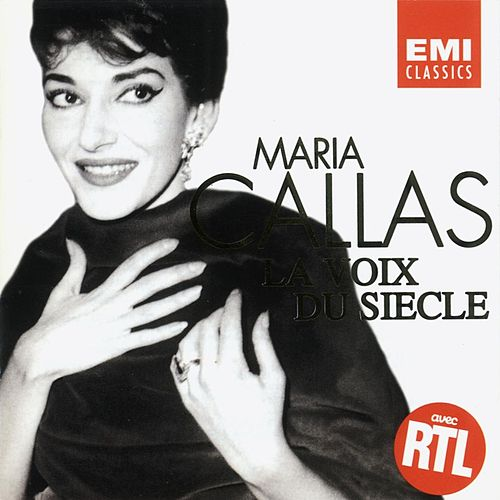 Play & Download Maria Callas - La Voix du Siècle by Maria Callas | Napster