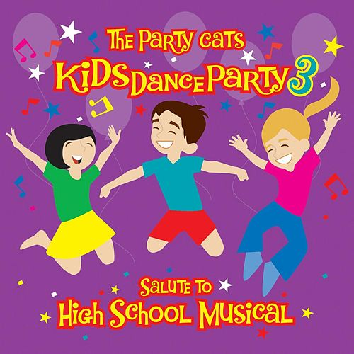Kids Dance Party: A Salute To High School Musical by The Party Cats