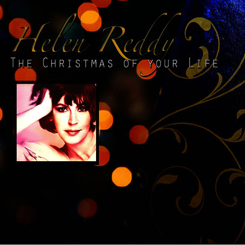 Play & Download The Christmas Of Your Life by Helen Reddy | Napster