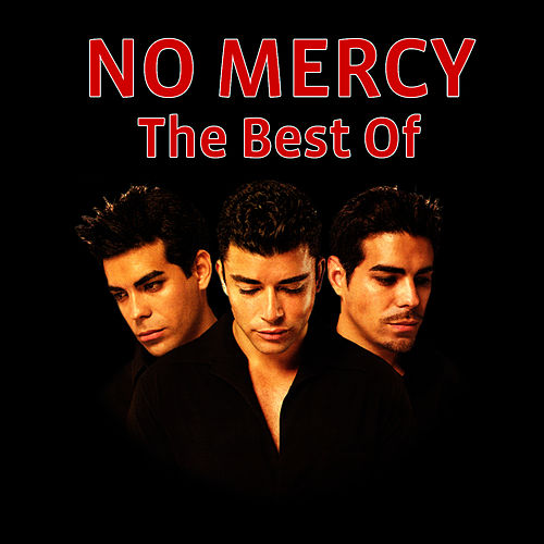 Play & Download The Best Of by No Mercy | Napster