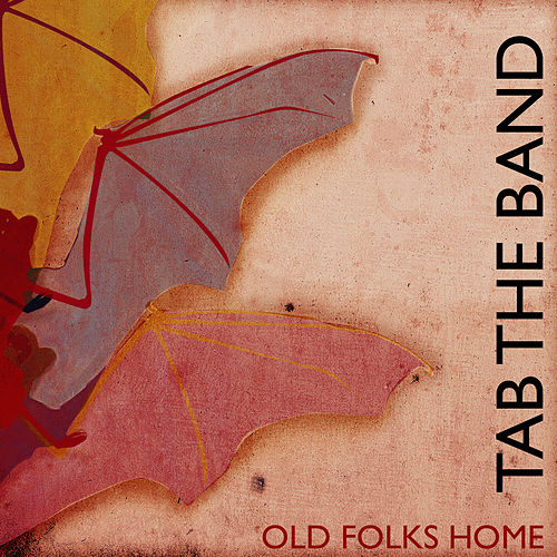 Old Folks Home by TAB The Band