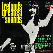 Play & Download Ireland's Greatest Sounds by Various Artists | Napster