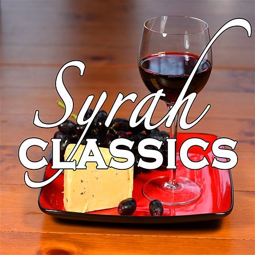 Play & Download Syrah Classics by Various Artists | Napster