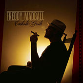 Play & Download Catholic Guilt by Freddy Madball | Napster