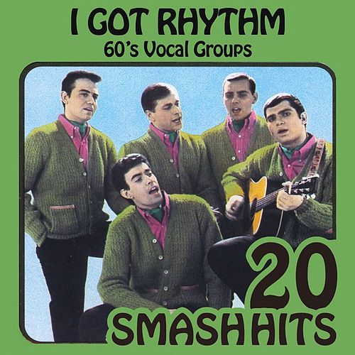 Play & Download 60's Vocal Groups - I Got Rhythm by Various Artists | Napster
