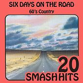 Play & Download 60's Country - Six Days On The Road by Various Artists | Napster