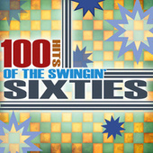 Play & Download 100 Hits Of The Swingin' 60's by Various Artists | Napster