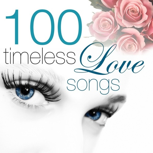 Play & Download 100 Timeless Love Songs by Various Artists | Napster