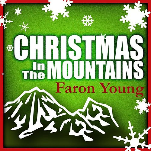 Play & Download Christmas In The Mountains by Faron Young | Napster