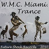 Play & Download W.M.C. Miami 2010 by Various Artists | Napster
