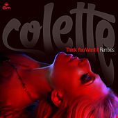Play & Download Think You Want It by Colette | Napster