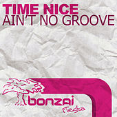 Play & Download Ain't No Groove by Tim Nice | Napster