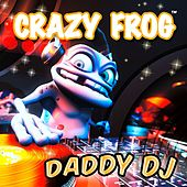 Play & Download Daddy Dj by Crazy Frog | Napster