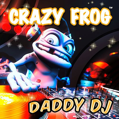 Daddy Dj by Crazy Frog