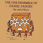 Play & Download The owl of fives by The One Ensemble of Daniel Padden | Napster