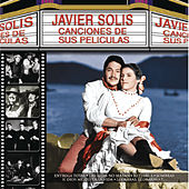 Play & Download Canciones de Sus Peliculas by Javier Solis | Napster