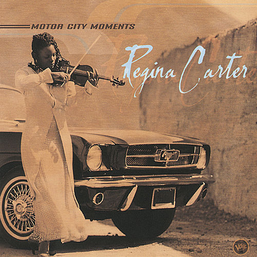 Motor City Moments by Regina Carter