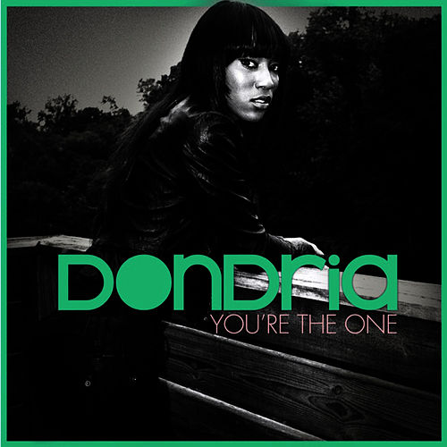 Play & Download You're the One - Single by Dondria | Napster