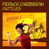 Play & Download French Caribbean, Zouk, Antilles by Various Artists | Napster