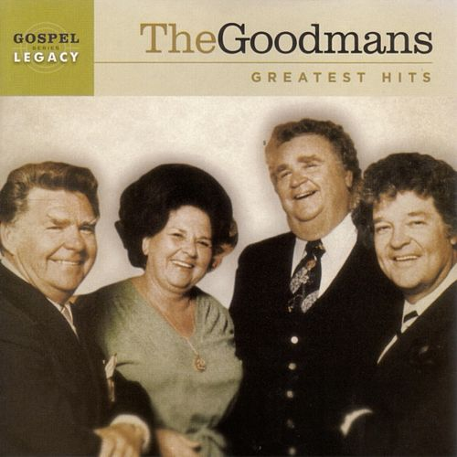 Play & Download Greatest Hits by The Happy Goodmans | Napster
