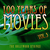 100 Years Of Movies Vol. 3 by The Hollywood Strings