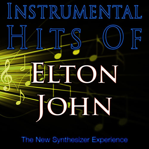 Instrumental Hits Of Elton John by The New Synthesizer Experience