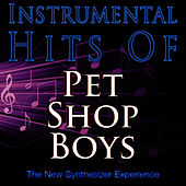 Play & Download Instrumental Hits Of Pet Shop Boys by The New Synthesizer Experience | Napster