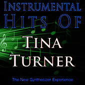 Play & Download Instrumental Hits Of Tina Turner by The New Synthesizer Experience | Napster