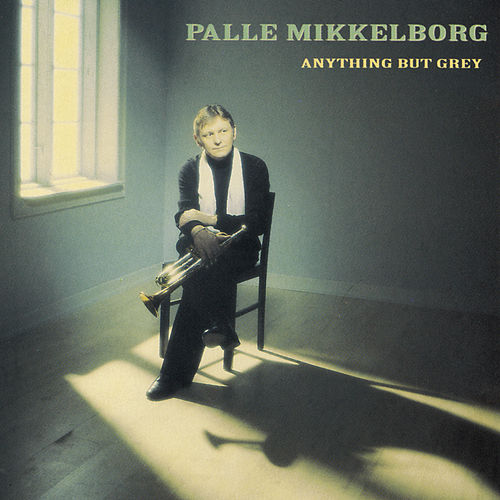 Play & Download Anything But Grey by Palle Mikkelborg | Napster