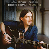 Play & Download Hurry Home by Jason Michael Carroll | Napster