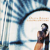 Come Walk With Me by Oleta Adams