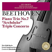 Play & Download Beethoven: Piano Trio No. 7 & Triple Concerto by Lev Oborin, David Oistrakh, Sviatoslav Knushevitsky | Napster