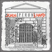 Play & Download Juan Peron's Hand by Various Artists | Napster