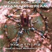 Breathing by Shaman's Dream