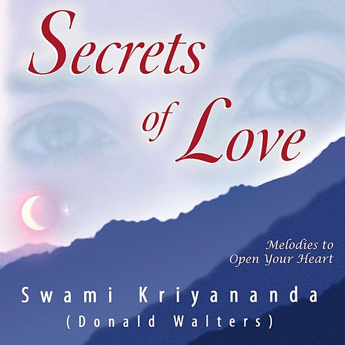 Secrets Of Love by Donald Walters