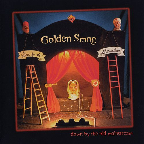 Down By The Old Mainstream by Golden Smog