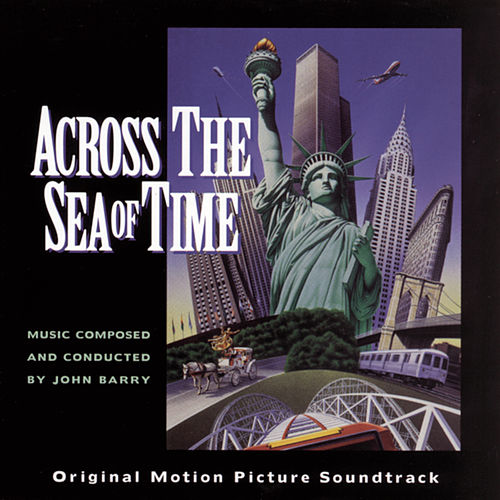 Play & Download Across the Sea of Time by John Barry | Napster