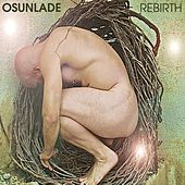 Play & Download Rebirth by Osunlade | Napster