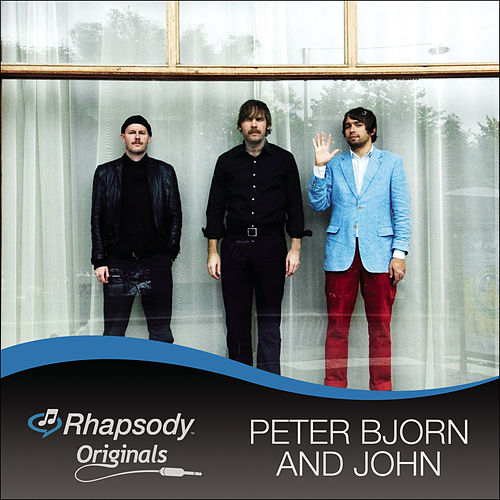 Play & Download Rhapsody Originals by Peter Bjorn and John | Napster