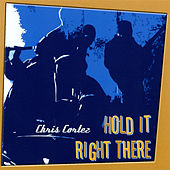 Play & Download Hold It Right There by Chris Cortez | Napster