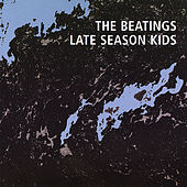 Play & Download Late Season Kids by The Beatings | Napster