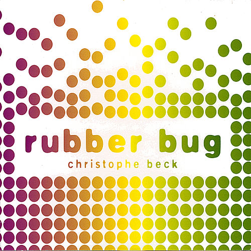 Play & Download Rubber Bug by Christophe Beck | Napster